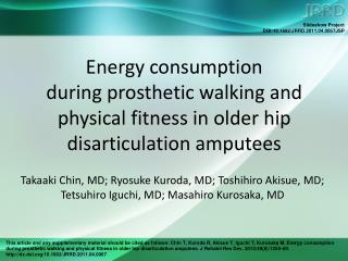 Energy consumption  during prosthetic walking and physical fitness in older hip disarticulation amputees