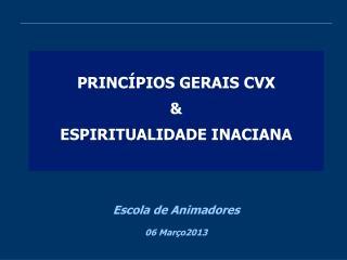 PRINCÍPIOS GERAIS CVX &  ESPIRITUALIDADE INACIANA