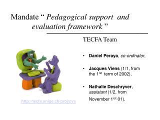 """Mandate """" Pedagogical support and evaluation framework  """""""