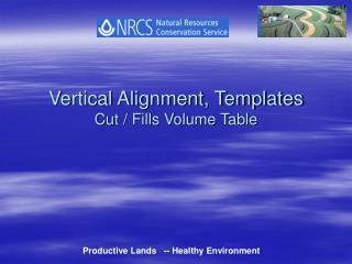 Vertical Alignment, Templates  Cut / Fills Volume Table