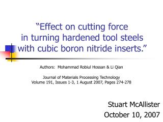 """Effect on cutting force in turning hardened tool steels with cubic boron nitride inserts."""