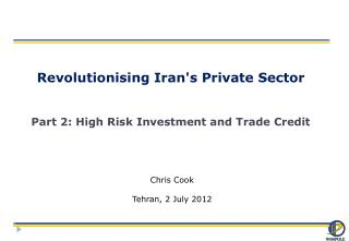 Revolutionising Iran's Private Sector Part 2: High Risk Investment and Trade Credit
