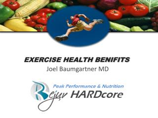 EXERCISE HEALTH BENIFITS Joel Baumgartner MD