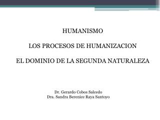 HUMANISMO LOS PROCESOS DE HUMANIZACION EL DOMINIO DE LA SEGUNDA NATURALEZA