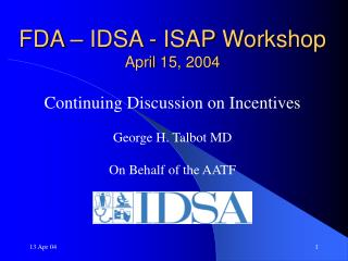 FDA – IDSA - ISAP Workshop April 15, 2004