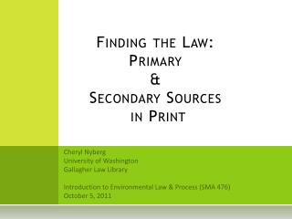 Finding the Law: Primary & Secondary Sources  in Print