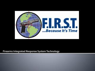 Firearms Integrated Response System Technology