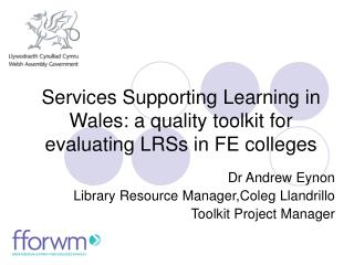 Services Supporting Learning in Wales: a quality toolkit for evaluating LRSs in FE colleges