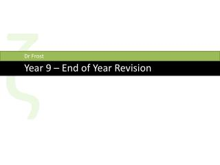 Year 9 – End of Year Revision