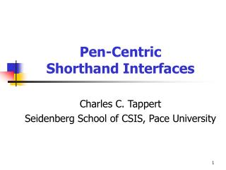Pen-Centric Shorthand Interfaces