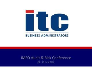IMFO Audit & Risk Conference   28 – 29 June 2012