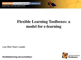 Flexible Learning Toolboxes: a model for e-learning