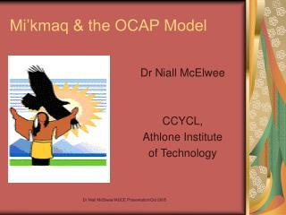 Mi'kmaq & the OCAP Model
