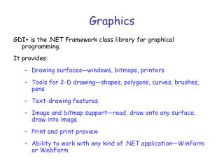 Graphics GDI is the  Framework class library for ...