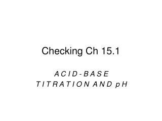 Checking Ch 15.1