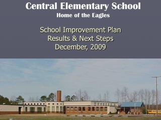 School Improvement Plan Results & Next Steps December, 2009