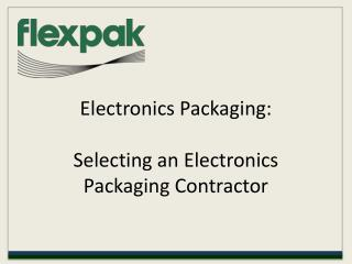 Flekpak: Electronics Packaging Selecting an Electronics Pack