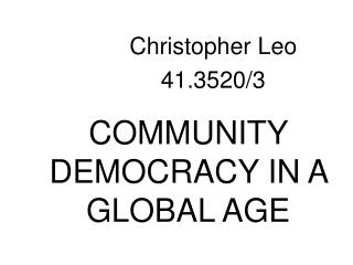 COMMUNITY DEMOCRACY IN A GLOBAL AGE