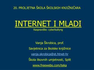 INTERNET  I MLADI Raspravište: cyberbullyng