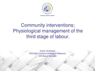 Community interventions; Physiological management of the third stage of labour.