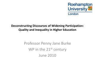 Deconstructing Discourses of Widening Participation: Quality and Inequality in Higher Education
