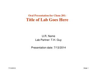 Oral Presentation for Chem 201: Title of Lab Goes Here