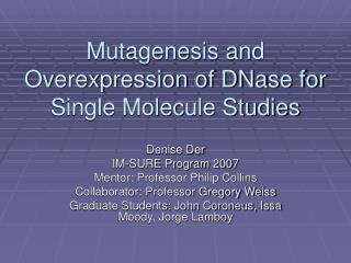 Mutagenesis and Overexpression of DNase for Single Molecule Studies