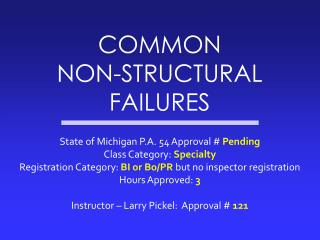 COMMON  NON-STRUCTURAL FAILURES