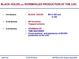 BLACK  HOLES.         BH in GR and                                                  in QG BH formation Trapped surfaces