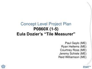"""Concept Level Project Plan P0860X (1-5) Eula Dozier's """"Tile Measurer"""""""