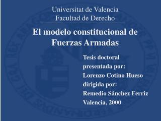 Tesis doctoral presentada por: Lorenzo Cotino Hueso dirigida por: Remedio S nchez Ferriz Valencia, 2000