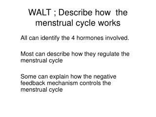 WALT ; Describe how  the menstrual cycle works