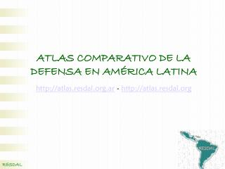 ATLAS COMPARATIVO DE LA DEFENSA EN AM RICA LATINA atlas.resdal.ar - atlas.resdal