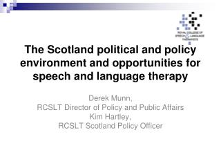 The Scotland political and policy environment and opportunities for speech and language therapy