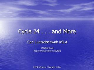 Cycle 24 . . . and More