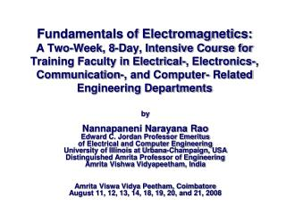 by Nannapaneni Narayana Rao Edward C. Jordan Professor Emeritus of Electrical and Computer Engineering University of Il