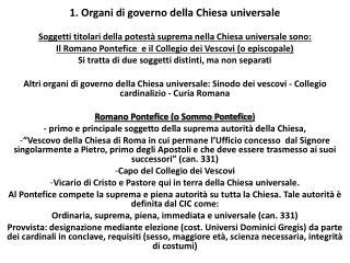 1. Organi di governo della Chiesa universale