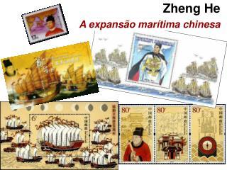 Zheng He  A expans o mar tima chinesa