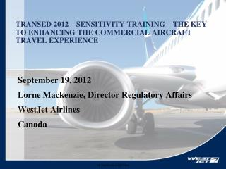 TRANSED 2012 – SENSITIVITY TRAINING – THE KEY TO ENHANCING THE COMMERCIAL AIRCRAFT TRAVEL EXPERIENCE