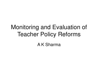 Monitoring and Evaluation of Teacher Policy Reforms