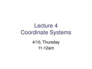 Lecture 4 Coordinate Systems