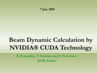 Beam Dynamic Calculation by NVIDIA® CUDA Technology