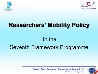 Researchers' Mobility Policy  in the  Seventh Framework Programme