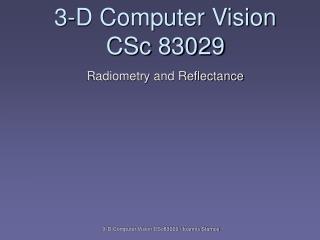 3-D Computer Vision CSc 83029