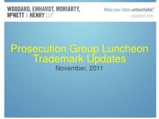 Prosecution Group Luncheon Trademark Updates