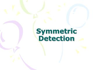 Symmetric Detection