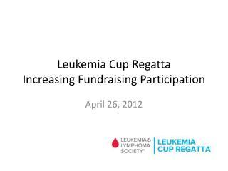 Leukemia  Cup Regatta  Increasing Fundraising Participation