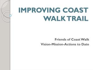 IMPROVING COAST WALK TRAIL