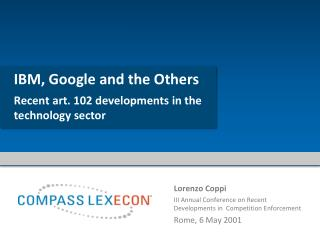 IBM, Google and the Others Recent art. 102  developments in  the technology sector