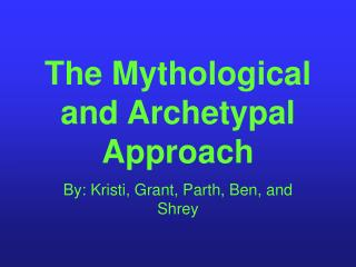 The Mythological and Archetypal Approach